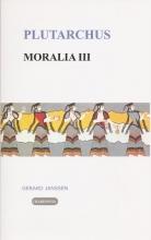 Plutarchus , Moralia III Vrouwen, liefde en dood