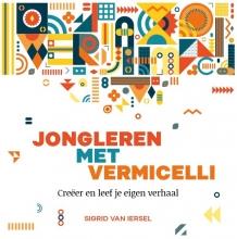 Sigrid van Iersel , Jongleren met vermicelli