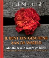 Thich Nhat Hanh , Je bent een geschenk aan de wereld