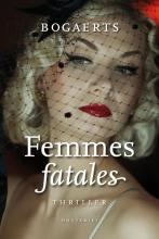 Willy  Bogaerts, Steven  Bogaerts Femmes fatales
