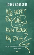 Johan  Goossens Wie heeft er wél een boek bij zich?