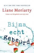 Liane Moriarty , Bijna echt gebeurd