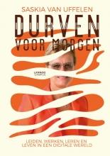 Saskia Van Uffelen , Durven voor morgen