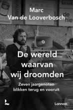 Marc Van de Looverbosch , De wereld waarvan wij droomden