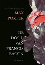 Max Porter , De dood van Francis Bacon