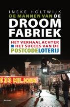 Ineke  Holtwijk De mannen van de droomfabriek