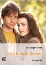 Julia  Burgers-Drost Het huis in de zon - grote letter uitgave
