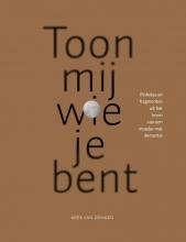 Miek van Dongen , Toon mij wie je bent