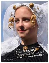 Suzan Bakx Liza van der Heijden, De Zeeuwse streekdrachten
