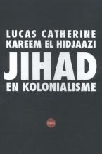 Kareem El Hidjaazi Lucas Catherine, Jihad en kolonialisme