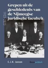 C.J.H. Jansen , Grepen uit de geschiedenis van de Nijmeegse juridische faculteit (1923-2023)