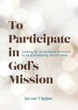 Jan van `t Spijker , To Participate in God`s Mission