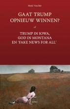 Henk  Visscher Gaat Trump opnieuw winnen?
