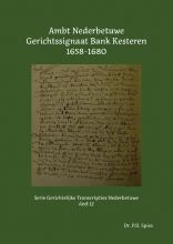 P.D. Spies , Ambt Nederbetuwe Gerichtssignaat Bank Kesteren 1658-1680