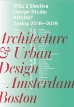 Architecture & Urban Design—Amsterdam and Boston