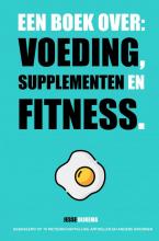 Jesse Dijkema , Een boek over: voeding, supplementen en fitness