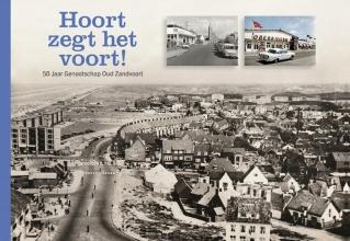 Genootschap Oud Zandvoort , Hoort zegt het voort!