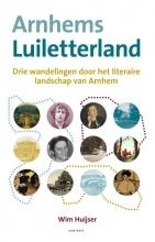 Wim Huijser , Arnhems Luiletterland
