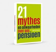 Rob de Brouwer 21 mythes en onwaarheden over ons pensioen