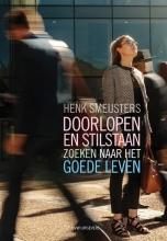 Henk Smeijsters , Doorlopen en stilstaan