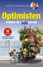 Charles  Groenhuijsen Optimisten hebben de hele wereld