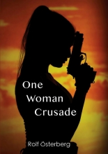 Rolf Österberg , One Woman Crusade
