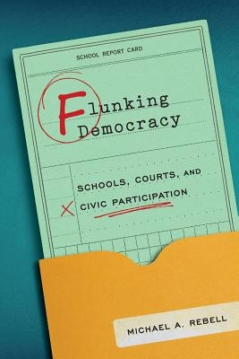 Rebell, Michael A.,Flunking Democracy