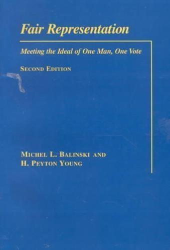 Michel L Balinski,   H. Peyton Young,Fair Representation