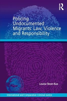Louise Boon-Kuo,Policing Undocumented Migrants
