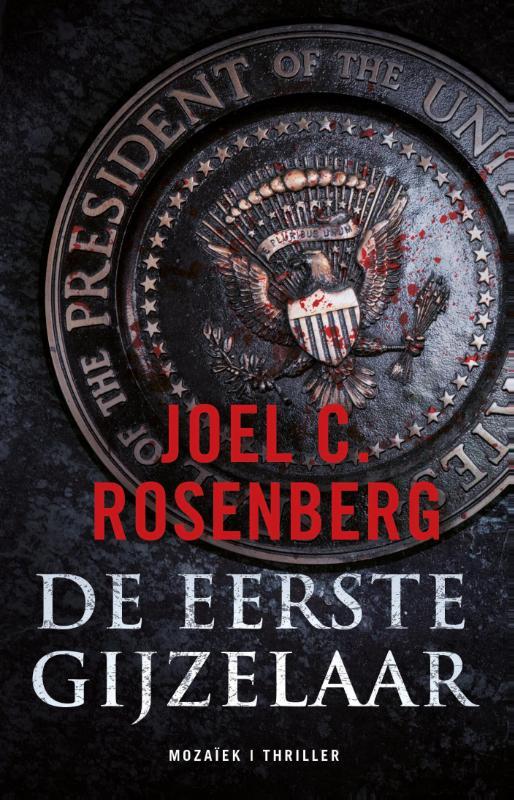Joel C. Rosenberg,De eerste gijzelaar