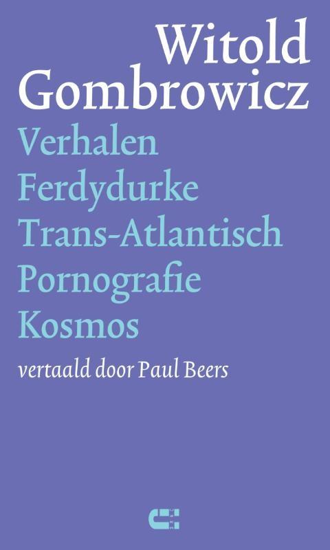 Witold Gombrowicz,Verhalen Ferdydurke Trans-Atlantisch Pornografie Kosmos