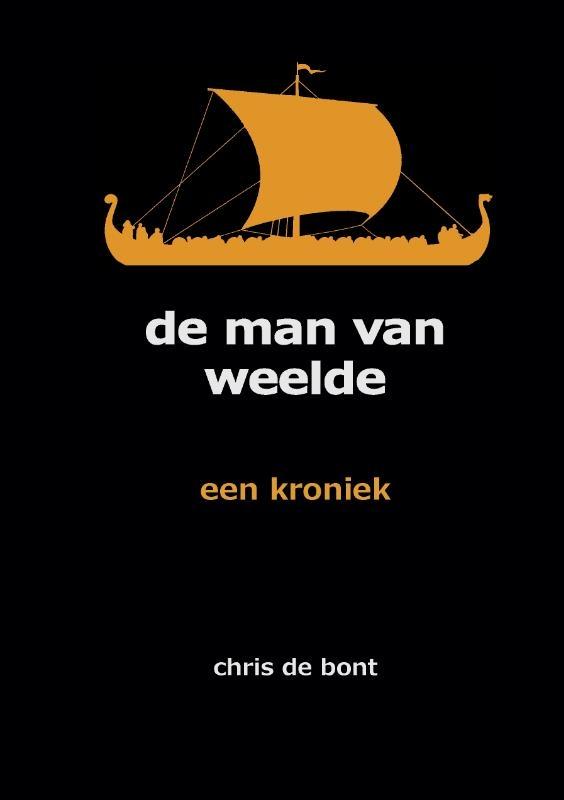 Chris de Bont,De man van Weelde