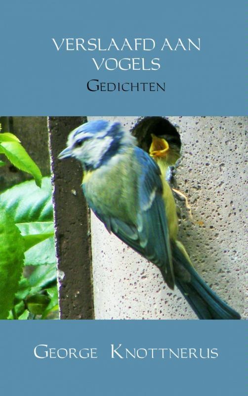 George Knottnerus,Verslaafd aan vogels