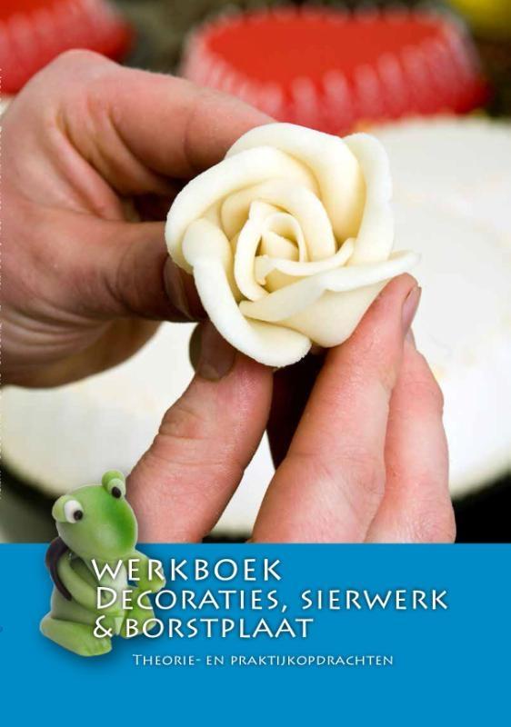 Nederlands Bakkerij Centrum,Werkboek Decoraties, sierwerk & borstplaat