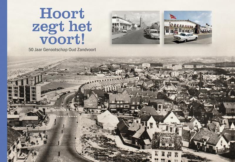 Genootschap Oud Zandvoort,Hoort zegt het voort!
