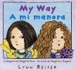 My Way/a Mi Manera,A Margaret And Margarita Story / Un Cuento De Margarita Y Margaret
