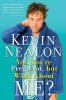 Nealon, Kevin,Yes, You're Pregnant, But What About Me?