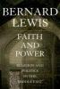 Lewis, Bernard,Faith and Power