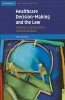 Donnelly, Mary,Healthcare Decision-Making and the Law