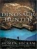Hickam, Homer,The Dinosaur Hunter