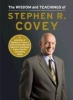 Covey, Stephen R.,The Wisdom and Teachings of Stephen R. Covey