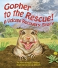Jennings, Terry Catasús,Gopher to the Rescue! a Volcano Recovery Story