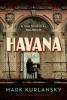 Mark Kurlansky,Havana