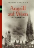 Sachslehner, Johannes,Angriff auf Wien