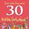 Butschkow, Peter,Eine tolle Frau wird 30Herzlichen Glückwunsch!