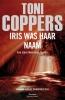 Toni Coppers,Iris was haar naam