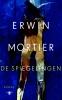 <b>Erwin Mortier</b>,De spiegelingen