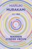 <b>Haruki  Murakami</b>,Mannen zonder vrouw