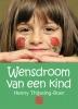 <b>Henny  Thijssing-Boer</b>,Wensdroom van een kind - grote letter uitgave