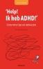 Stephane (DR.) CLERGET ,Tienergids Help! Ik heb ADHD!